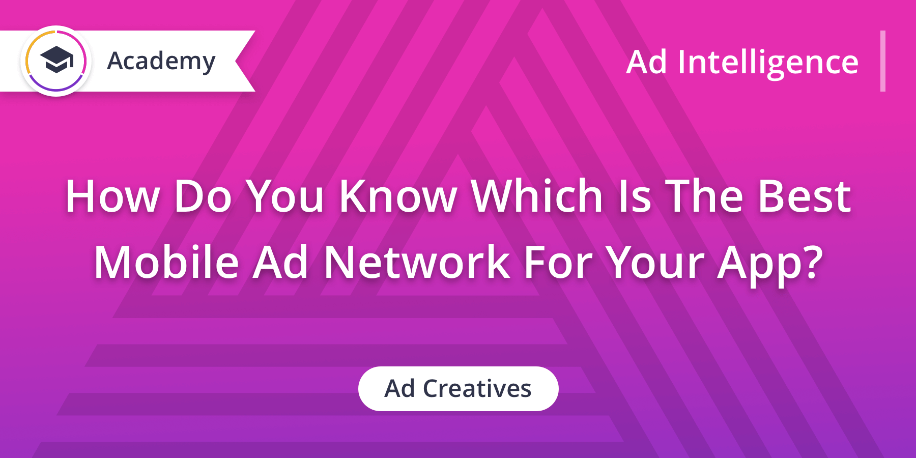 How Do You Know Which Is The Best Mobile Ad Network For Your App?