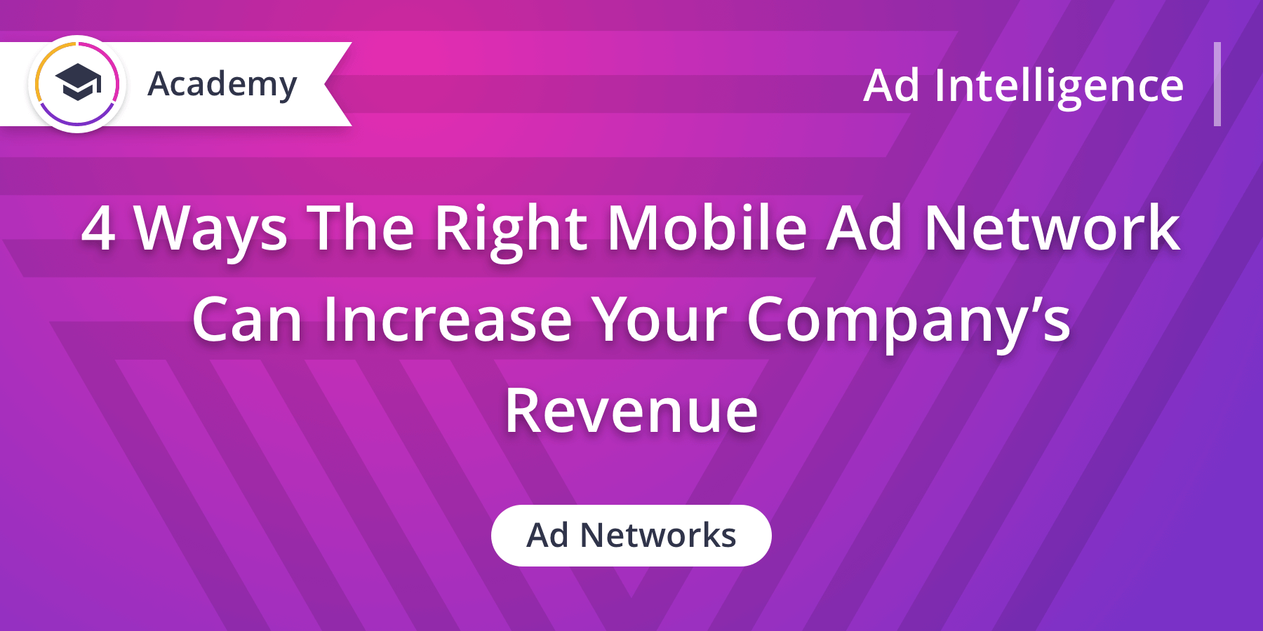 4 Ways The Right Mobile Ad Network Increases Revenue