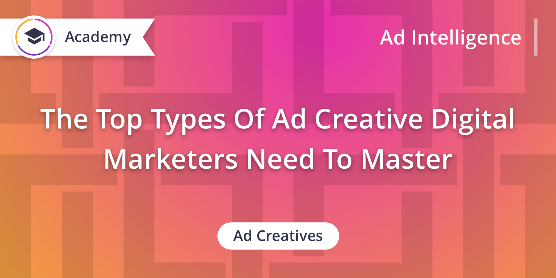 The 4 Types Of Mobile Ad Creative Every Digital Marketer Should Master