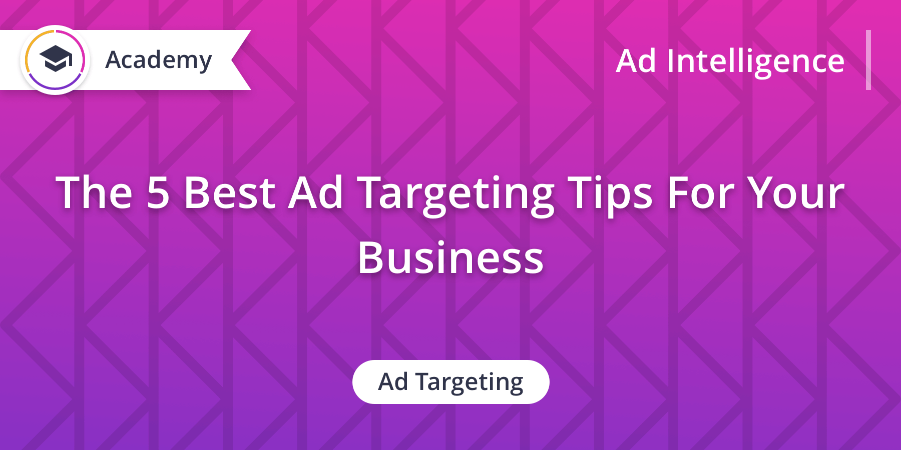 The 5 Best Mobile Ad Targeting Tips For Your Business