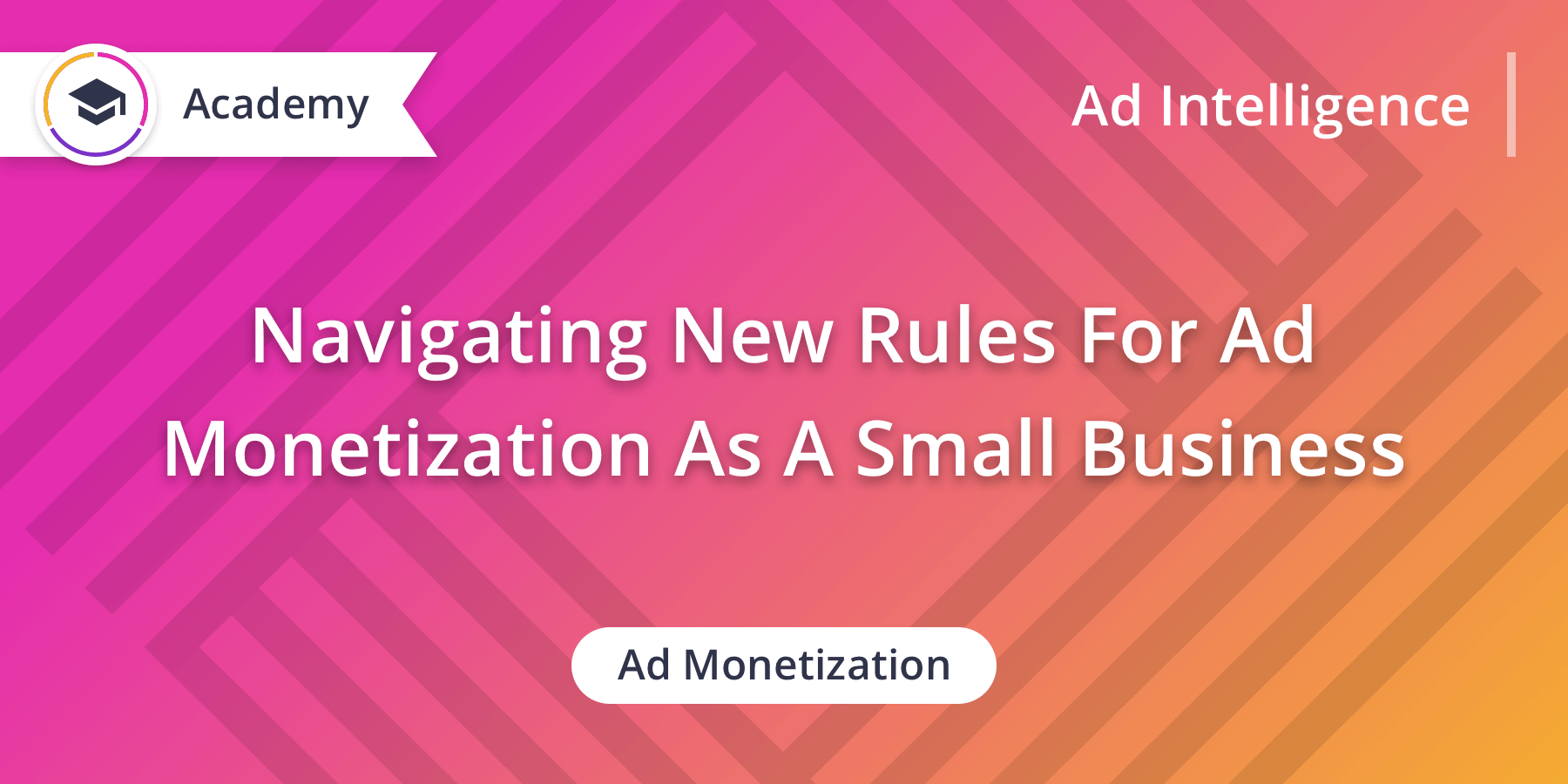 2020's New Rules For Small Business Mobile Ad Monetization