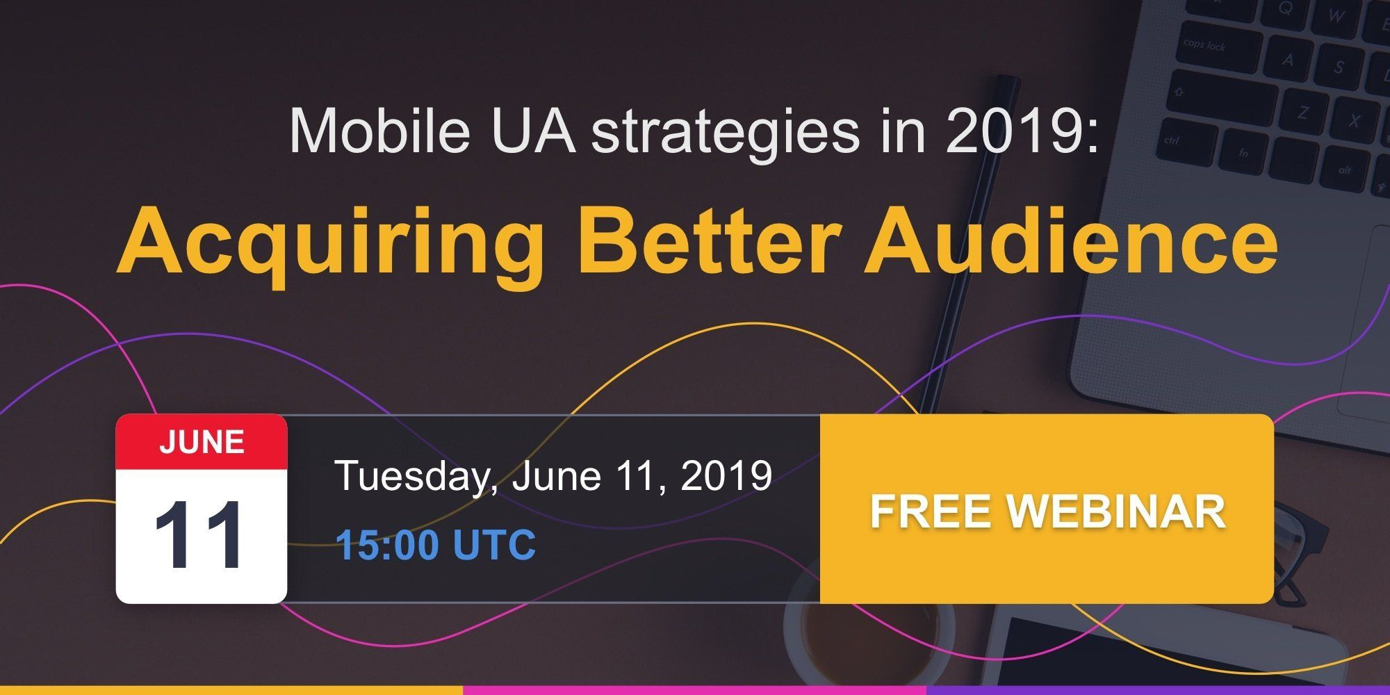 Mobile UA strategies in 2019: acquiring better audience