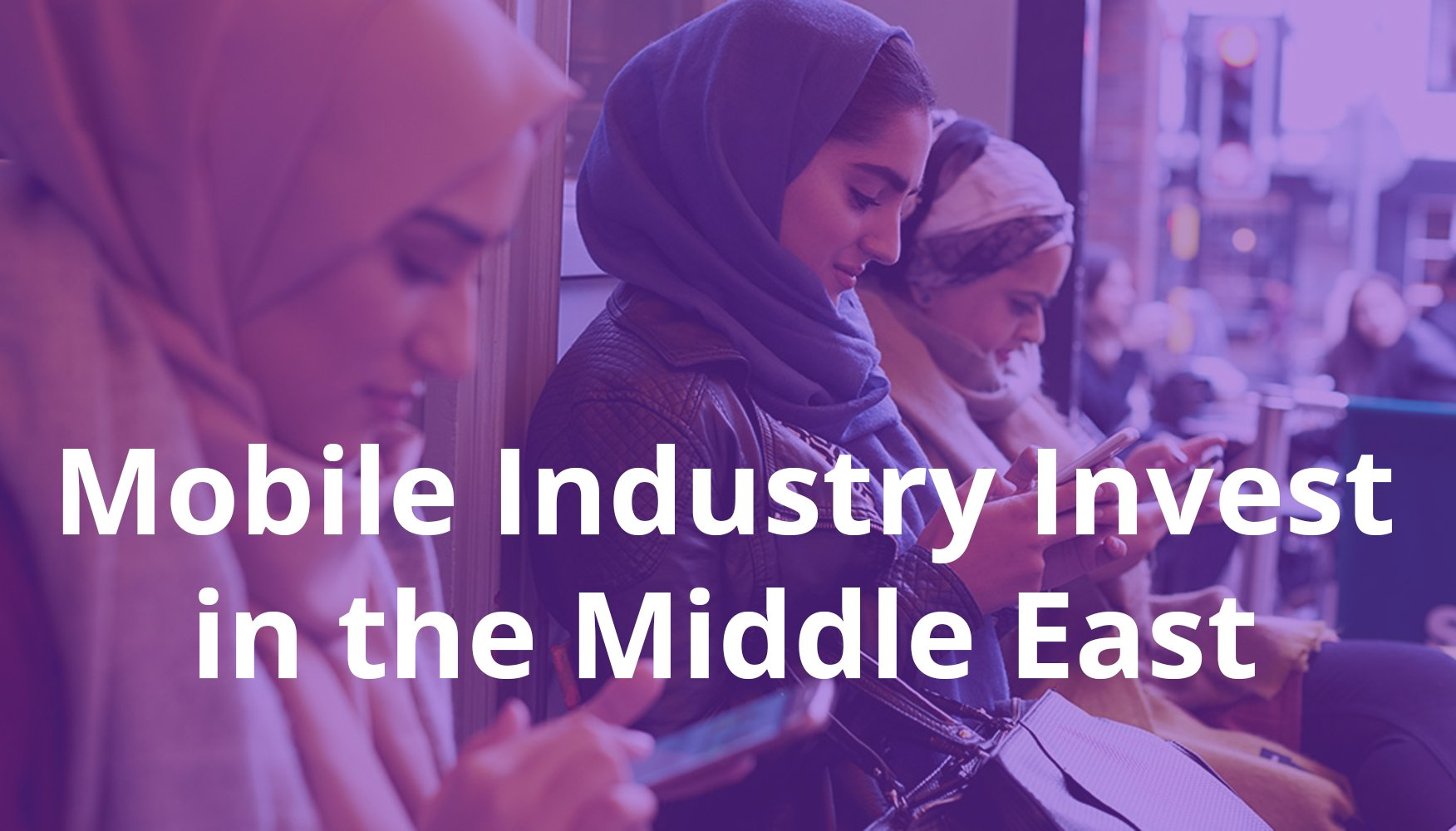 Mobile industry invest in the Middle East: ad spending has increased by 233%