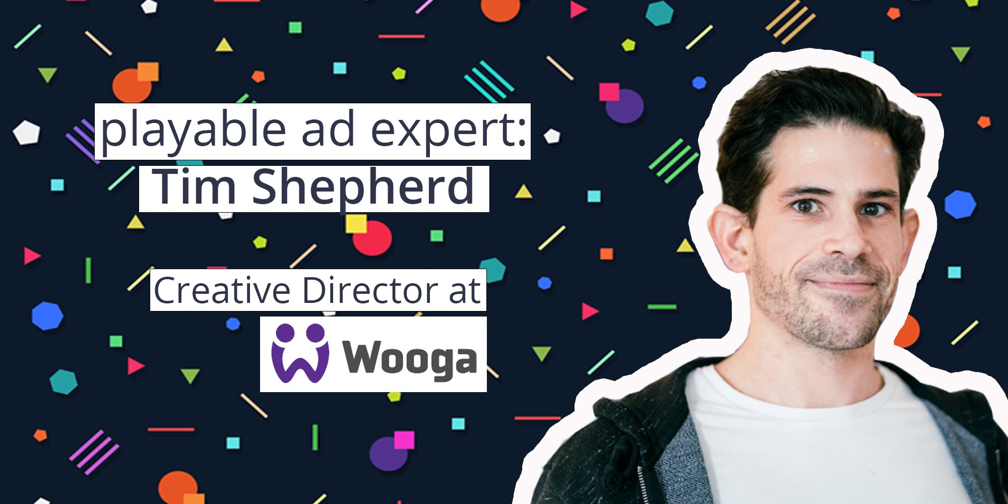 How to stop worrying and start making interactive ad? An interview with playable ad expert