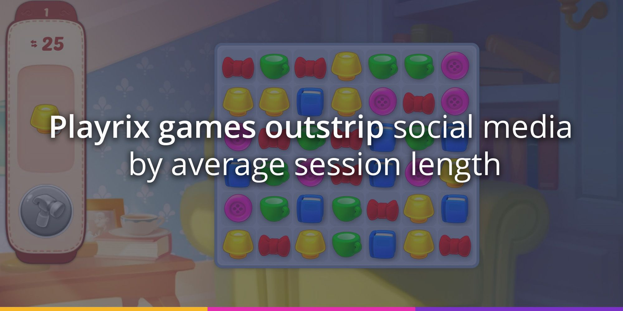 Playrix games outstrip social media by average session length