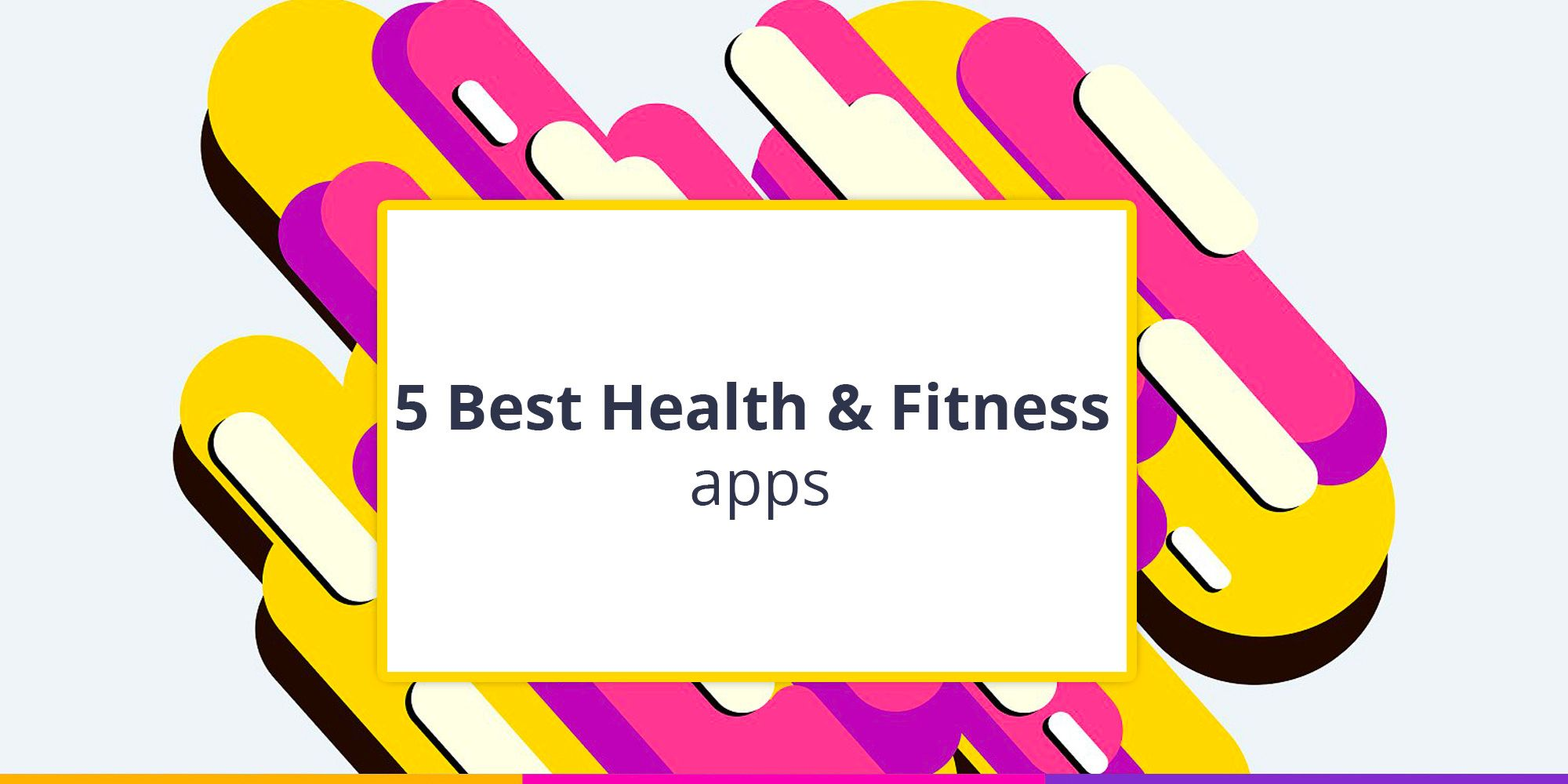 5 Best Health&Fitness apps of the upcoming Spring