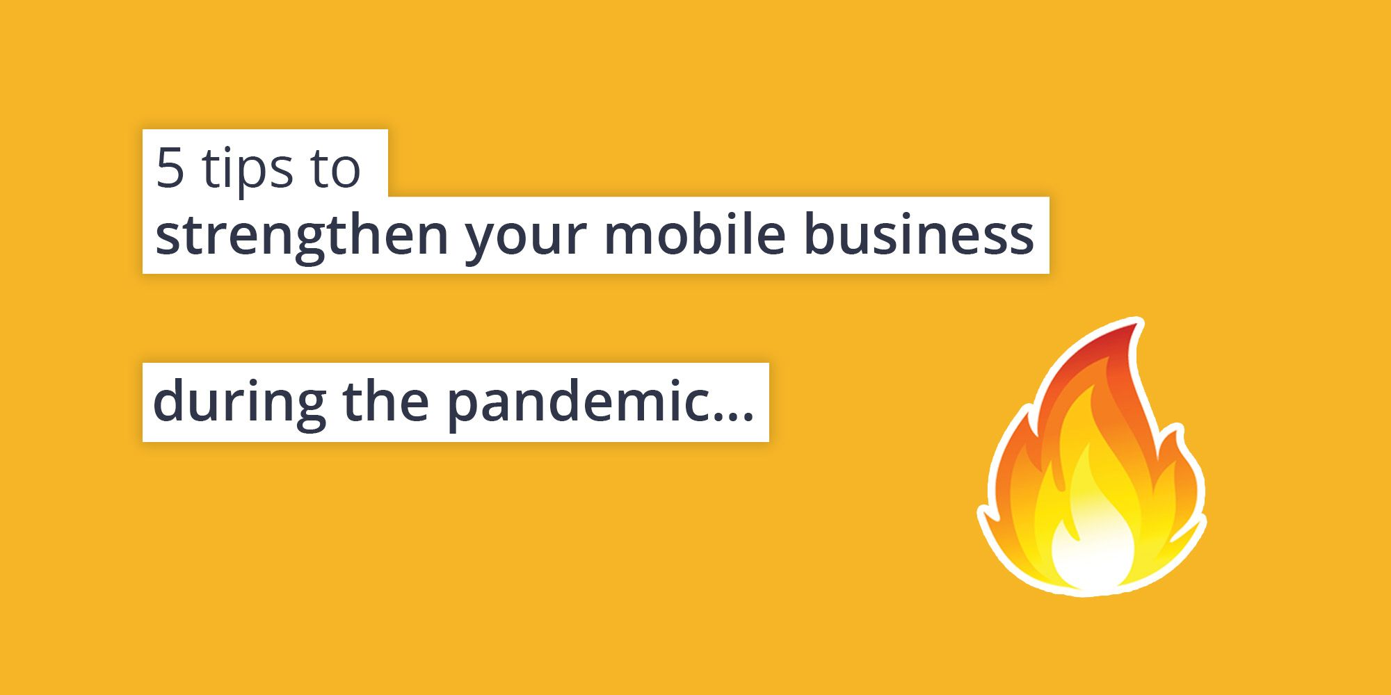 5 ways to buoy your mobile business during the pandemic