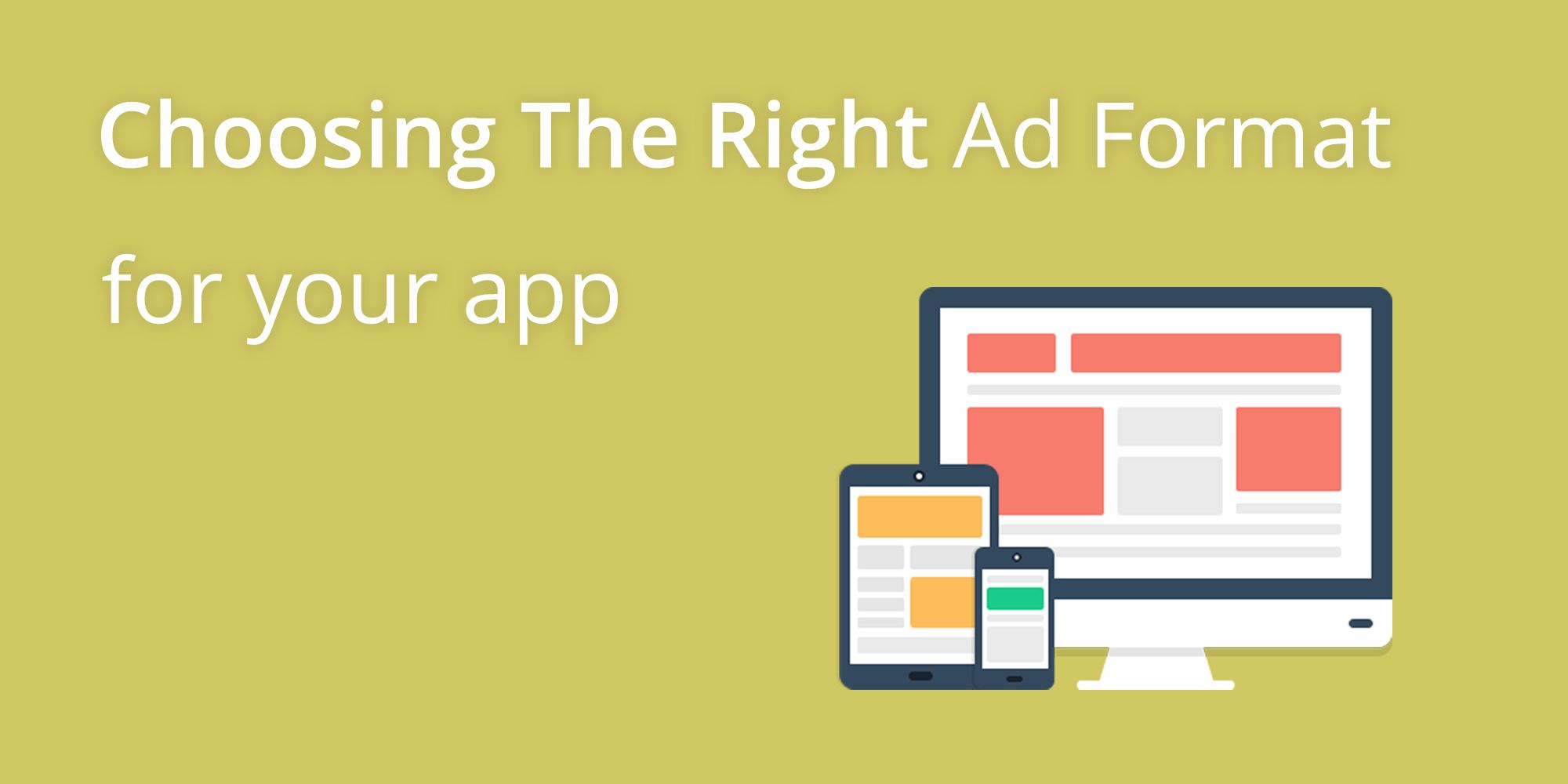 The one question you must answer before choosing the ad format for your mobile app