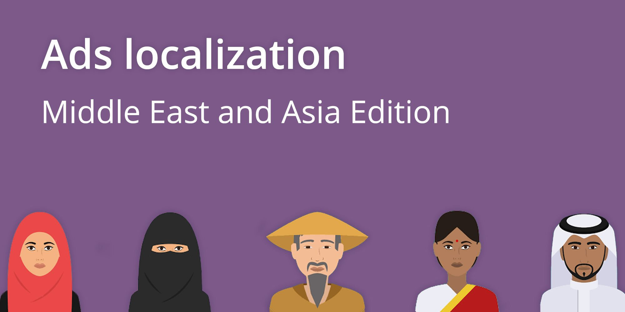 Ads localization for the Middle East and Asia