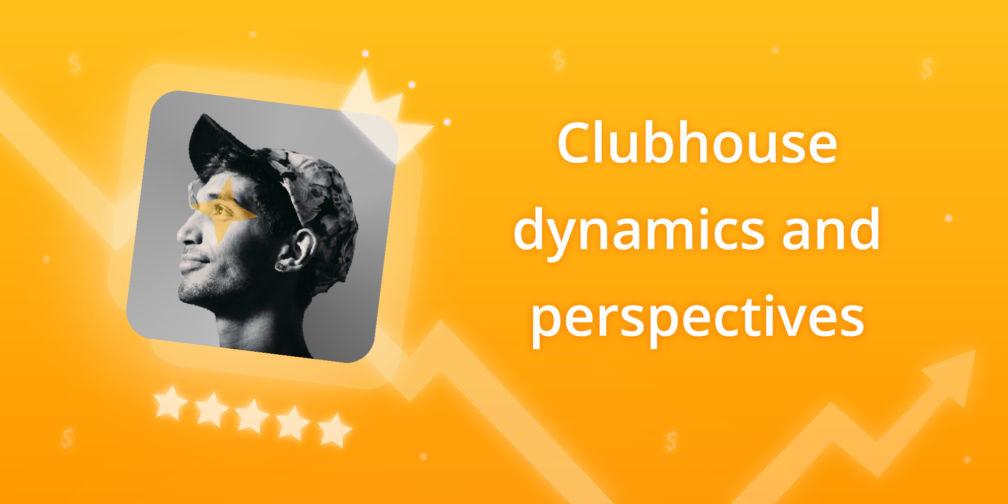 Clubhouse dynamics and perspectives