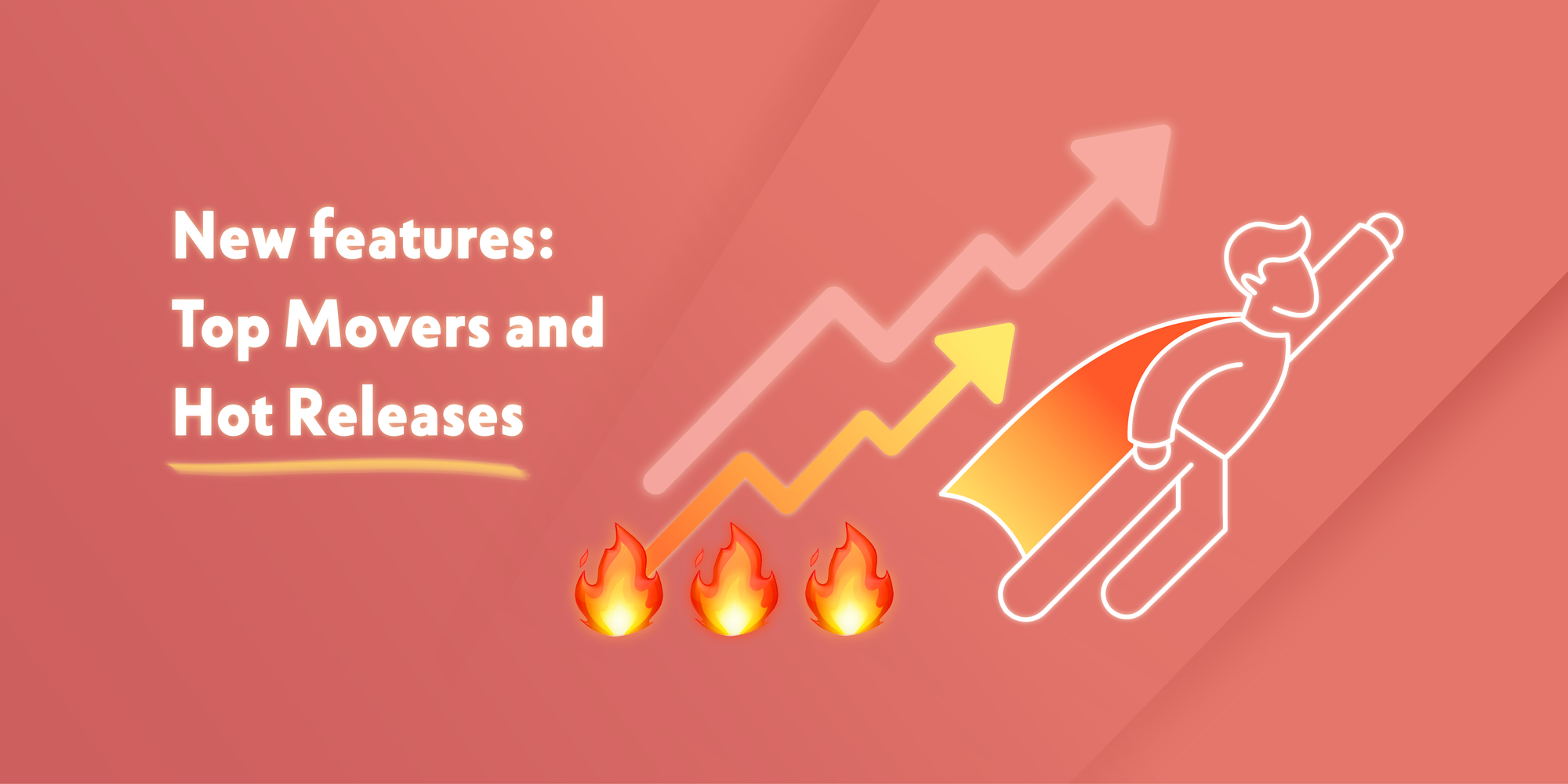 New features: Top Movers and Hot Releases sections