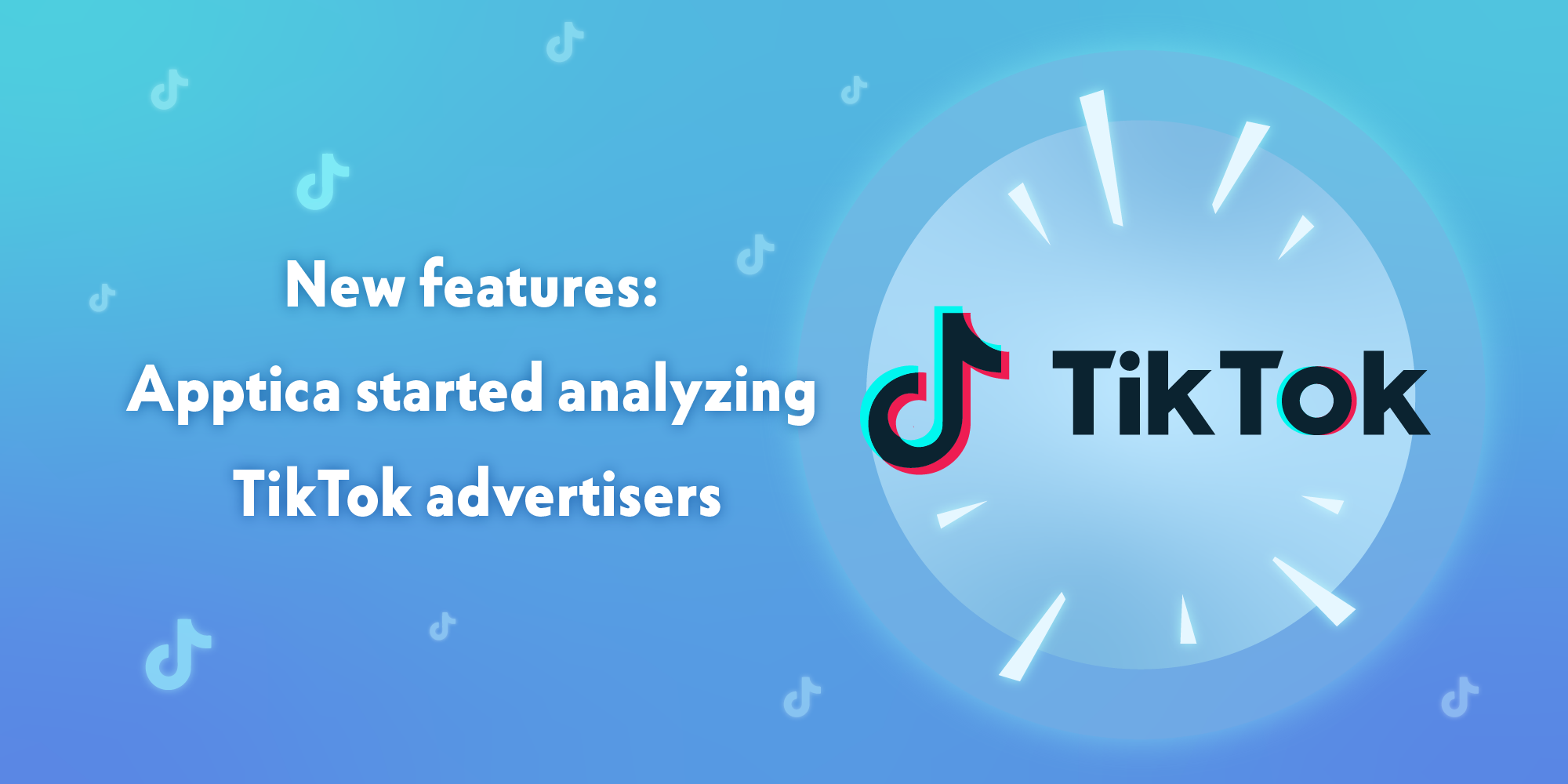 New features: Apptica started analyzing TikTok advertisers